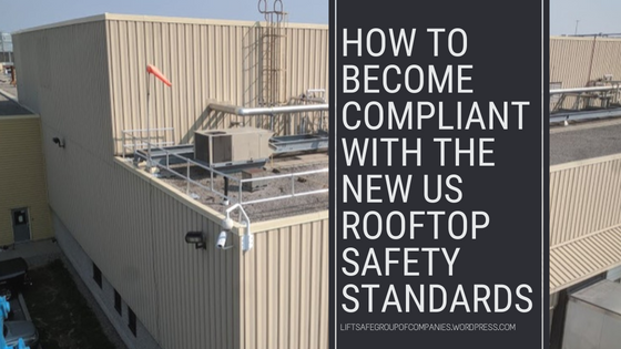 How to Become Compliant with the New US Rooftop Safety Standards
